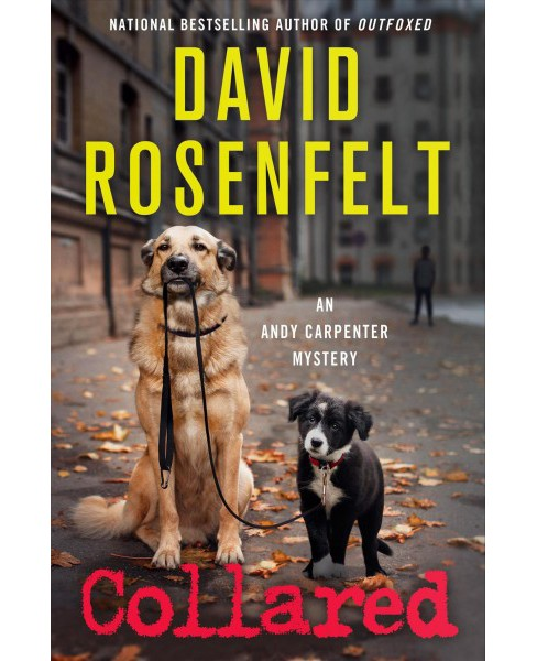 Collared -  (Andy Carpenter) by David Rosenfelt (Hardcover) - image 1 of 1