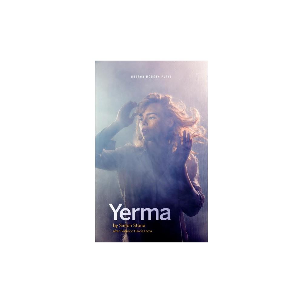 Yerma - (Oberon Modern Plays) by Simon Stone (Paperback)