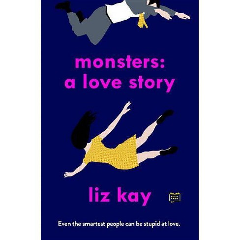 Monsters: A Love Story - by  Liz Kay (Paperback) - image 1 of 1