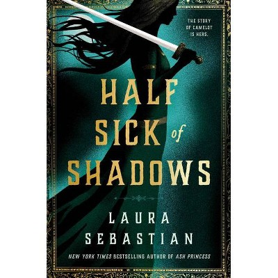 Half Sick of Shadows - by  Laura Sebastian (Hardcover)