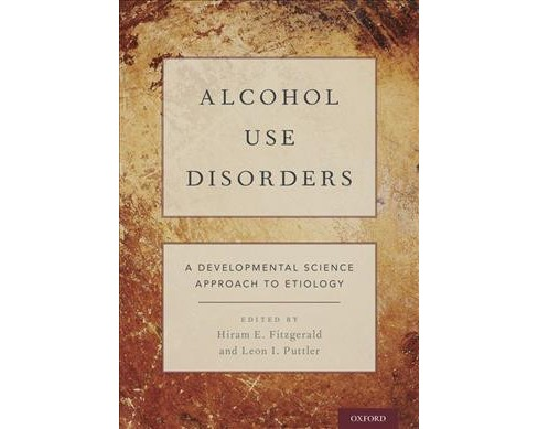 Alcohol Use Disorders : A Developmental Science Approach to Etiology -  (Hardcover) - image 1 of 1