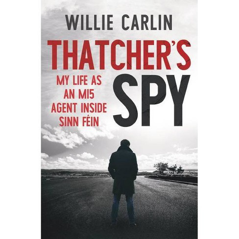 Thatcher's Spy - by  Wilie Carlin (Paperback) - image 1 of 1