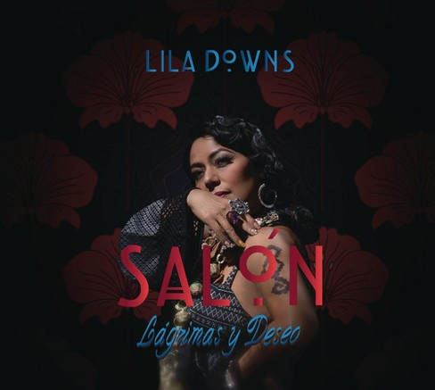 Lila Downs - Salon Lagrimas Y Deseo (CD) - image 1 of 1