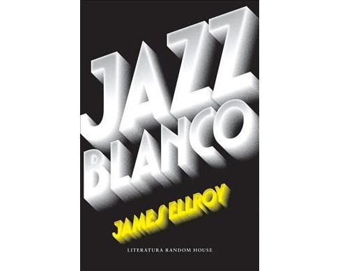 Jazz blanco / White Jazz -  by James Ellroy (Paperback) - image 1 of 1