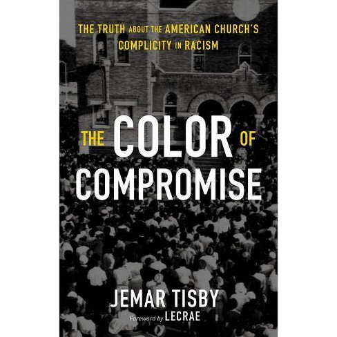 The Color of Compromise - by  Jemar Tisby (Hardcover) - image 1 of 1