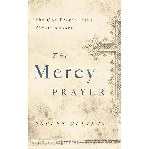 The Mercy Prayer - by  Robert Gelinas (Paperback) - image 1 of 1