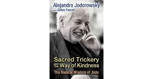 Sacred Trickery and the Way of Kindness : The Radical Wisdom of Jodo (Translation) (Paperback) - image 1 of 1