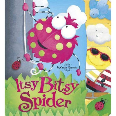 Itsy Bitsy Spider - (Charles Reasoner Nursery Rhymes)by Charles Reasoner (Board_book)