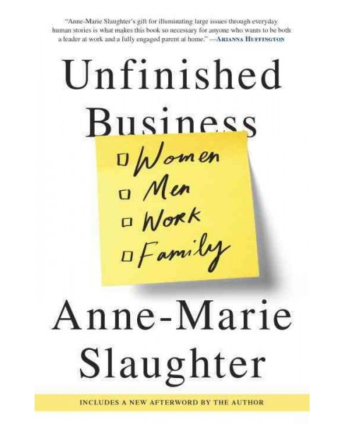 Unfinished Business : Women Men Work Family (Paperback) (Anne-Marie Slaughter) - image 1 of 1