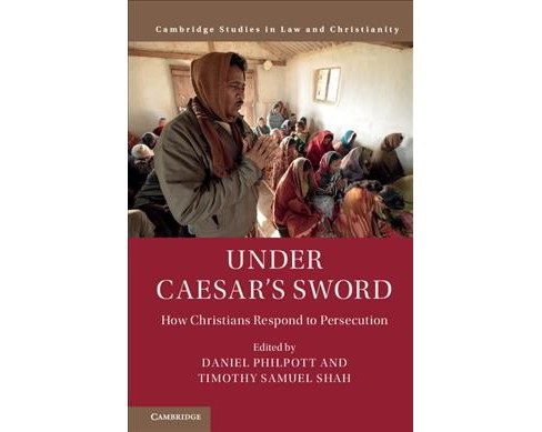 Under Caesar's Sword : How Christians Respond to Persecution -  (Hardcover) - image 1 of 1