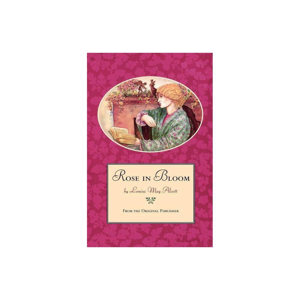 Rose In Bloom By Louisa May Alcott Paperback