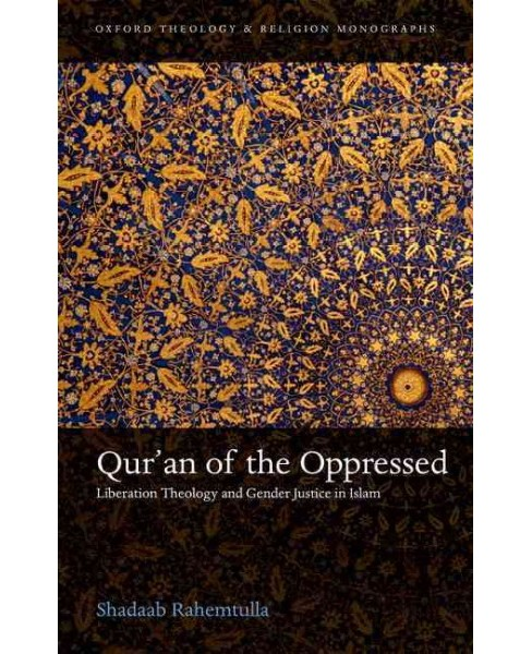 Qur'an of the Oppressed : Liberation Theology and Gender Justice in Islam (Hardcover) (Shadaab - image 1 of 1