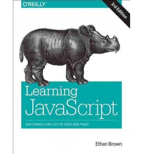 Learning Javascript : Add Sparkle and Life to Your Web Pages (Paperback) (Ethan Brown) - image 1 of 1