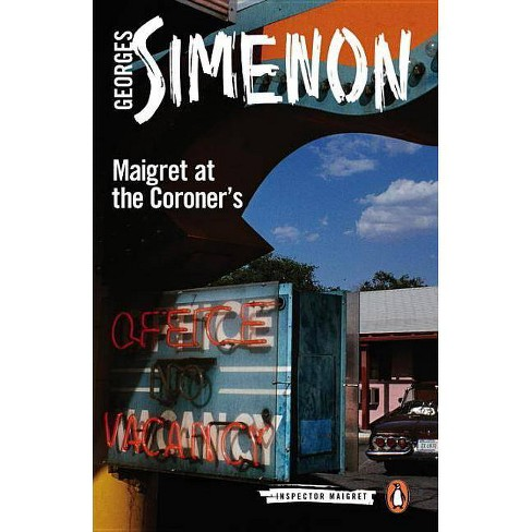 Maigret at the Coroner's - (Inspector Maigret) by  Georges Simenon (Paperback) - image 1 of 1