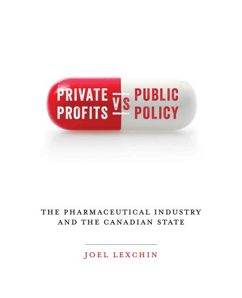 Private Profits Versus Public Policy : The Pharmaceutical Industry and the Canadian State (Paperback) - image 1 of 1