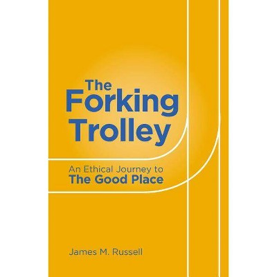The Forking Trolley - by  James M Russell (Paperback)