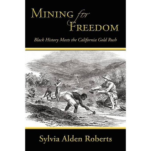 Mining for Freedom - by  Sylvia Alden Roberts (Paperback) - image 1 of 1