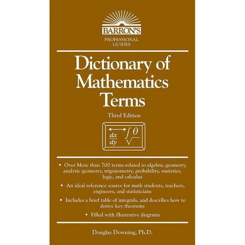 Dictionary of Mathematics Terms - 3 Edition by  Douglas Downing (Paperback) - image 1 of 1