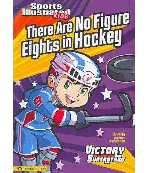 There Are No Figure Eights in Hockey -  by Chris Kreie (Paperback) - image 1 of 1