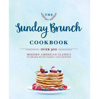 The Sunday Brunch Cookbook - by Cider Mill Press (Hardcover)