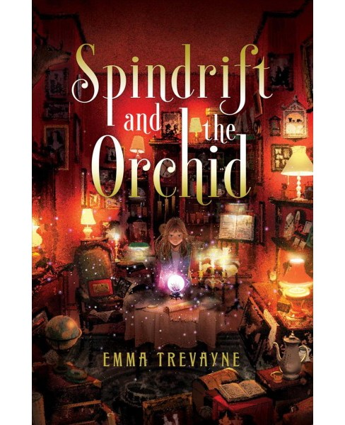 Spindrift and the Orchid -  by Emma Trevayne (Hardcover) - image 1 of 1
