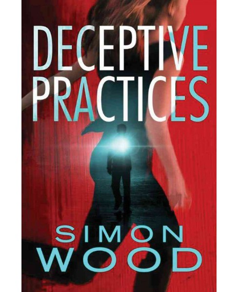 Deceptive Practices (Paperback) (Simon Wood) - image 1 of 1