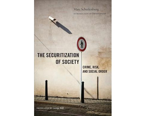 Securitization of Society : Crime, Risk, and Social Order -  Reprint by Marc Schuilenburg (Paperback) - image 1 of 1