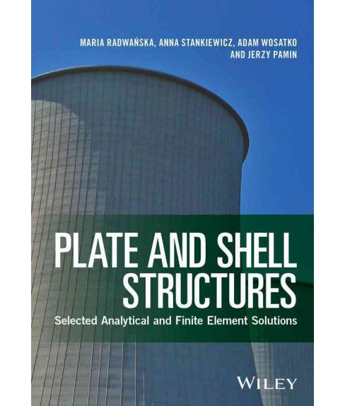 Plate and Shell Structures : Selected Analytical and Finite Element Solutions (Hardcover) (Maria - image 1 of 1