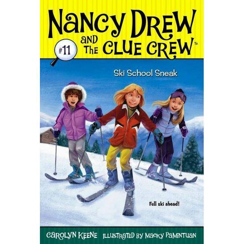 Ski School Sneak - (Nancy Drew & the Clue Crew (Quality)) by  Carolyn Keene (Paperback) - image 1 of 1