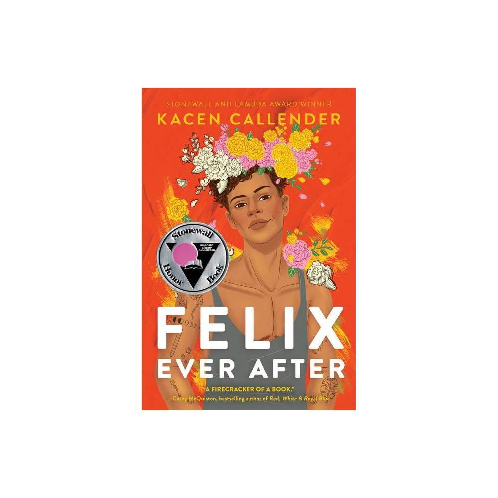 Felix Ever After By Kacen Callender Hardcover