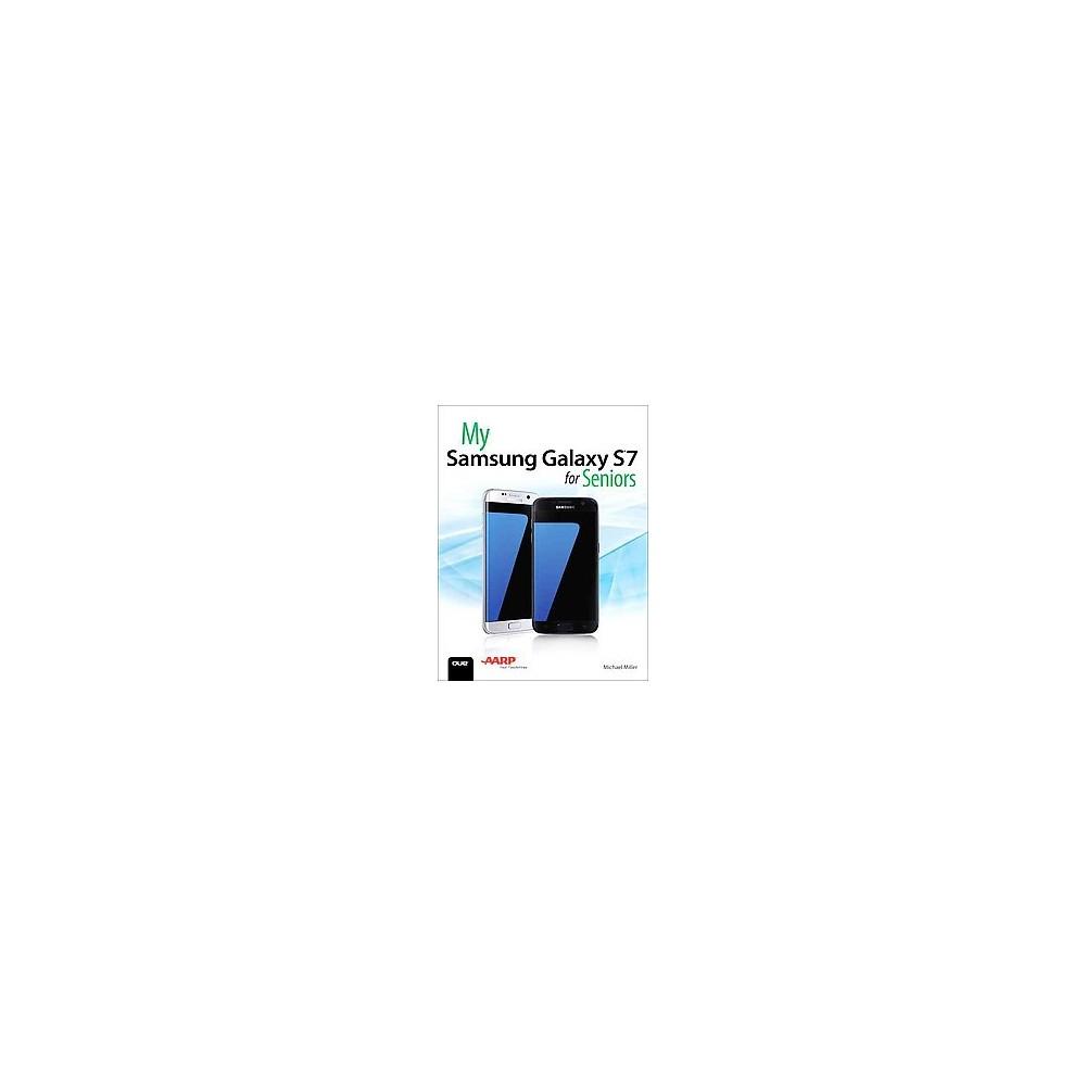 My Samsung Galaxy S7 for Seniors (Paperback) (Michael Miller) My Samsung Galaxy S7 for Seniors (Paperback) (Michael Miller)