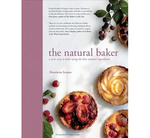 Natural Baker : A New Way to Bake Using the Best Natural Ingredients -  by Henrietta Inman (Hardcover) - image 1 of 1