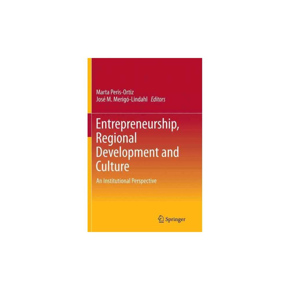 Entrepreneurship, Regional Development and Culture : An Institutional Perspective - Reprint (Paperback)