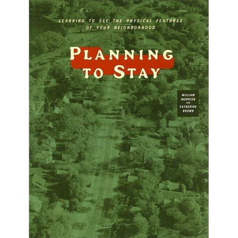 Planning to Stay - by  William R Morrish & Catherine R Brown & Catherine R Brown (Paperback) - image 1 of 1