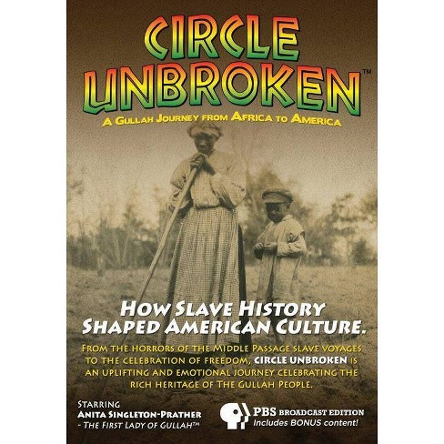 Circle Unbroken: A Gullah Journey From Africa To America (DVD) - image 1 of 1