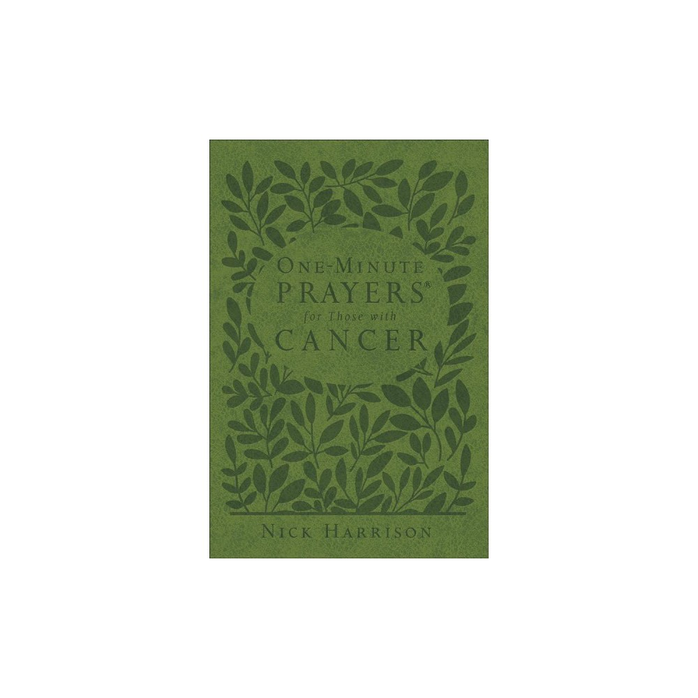 One-Minute Prayers for Those with Cancer - by Nick Harrison (Hardcover)