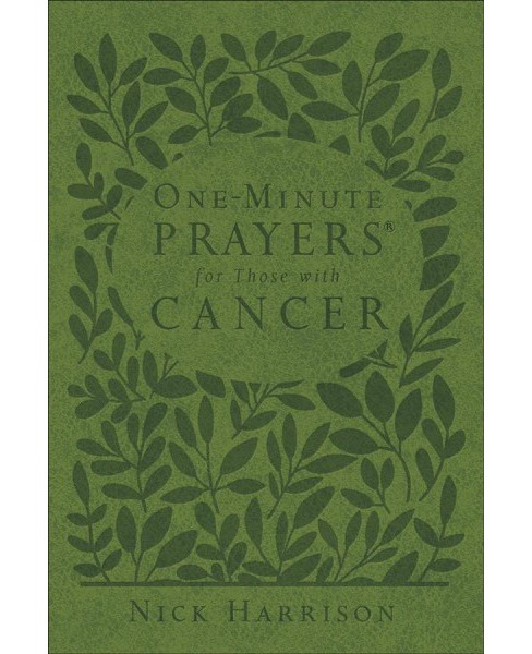 One-Minute Prayers for Those with Cancer -  by Nick Harrison (Hardcover) - image 1 of 1