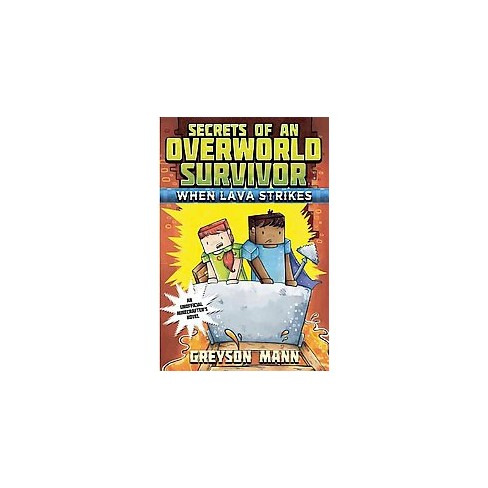When Lava Strikes - (Secrets of an Overworld Survivor) by  Greyson Mann (Paperback) - image 1 of 1