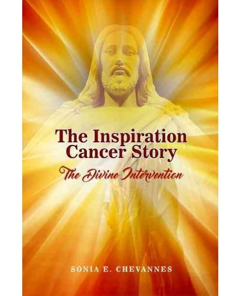 Inspiration Cancer Story : The Divine Intervention (Paperback) (Sonia E. Chevannes) - image 1 of 1