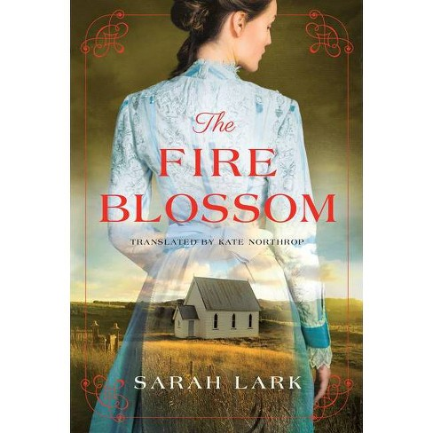 The Fire Blossom - (Fire Blossom Saga) by  Sarah Lark (Paperback) - image 1 of 1