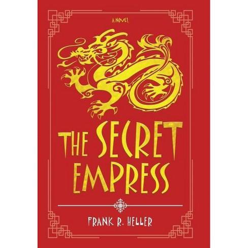 The Secret Empress - by  Frank R Heller (Hardcover) - image 1 of 1