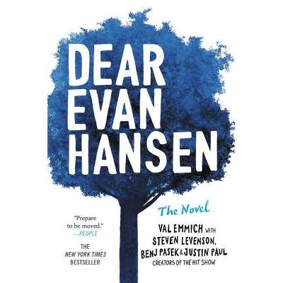 Dear Evan Hansen -  by Val Emmich & Steven Levenson & Benj Pasek & Justin Paul (Hardcover)