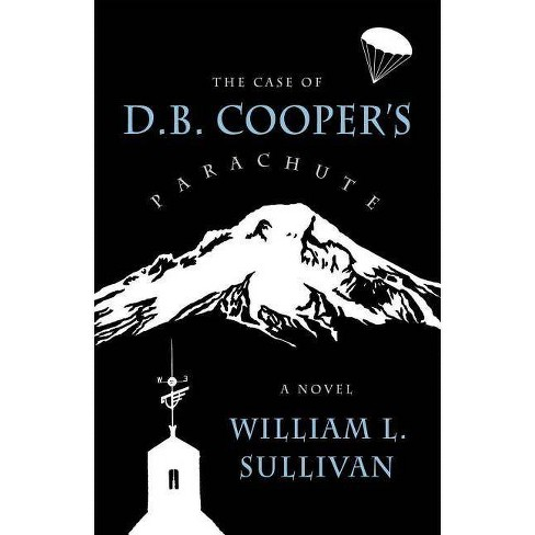 The Case of D.B. Cooper's Parachute - by  William L Sullivan (Paperback) - image 1 of 1