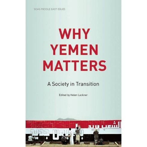 Why Yemen Matters - (SOAS Middle East Issues) (Paperback) - image 1 of 1