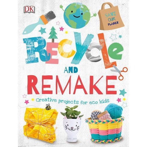 Recycle and Remake - (Hardcover) - image 1 of 1
