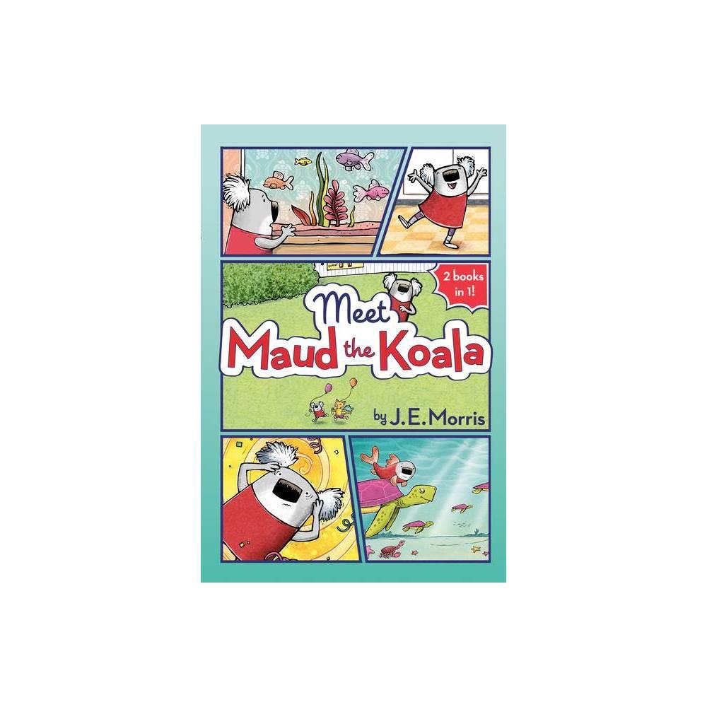 Meet Maud The Koala By J E Morris Paperback