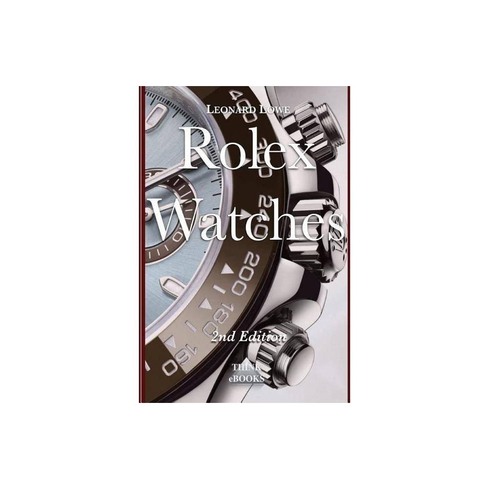 Rolex Watches - (Luxury Watches) by Leonard Lowe (Paperback)