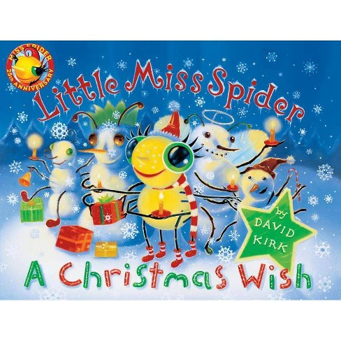 A Christmas Wish.Little Miss Spider A Christmas Wish 25 Edition By David Kirk Hardcover
