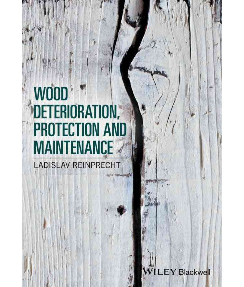 Wood Deterioration, Protection and Maintenance (Hardcover) (Ladislav Reinprecht) - image 1 of 1