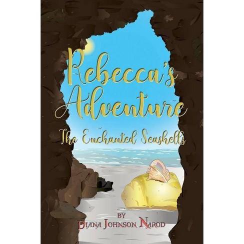 Rebecca's Adventure - by  Diana Johnson Narod (Paperback) - image 1 of 1